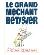Le grand méchant bétisier