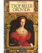 Trop belle Orovida