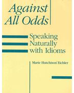 Against All Odds - Speaking Naturally with Idioms