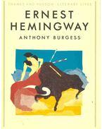 Ernest Hemingway - Anthony Burgess