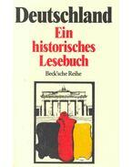 Deutschland - Ein historisches Lesebuch