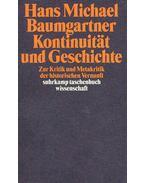 Kontinuität und Geschichte - Zur Kritik und Metakritik der historischen Vernunft