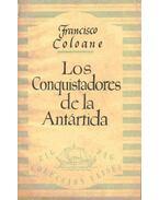 Los conquistadores de la Antartida