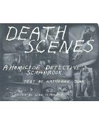 Death Scenes - A Homicide Detective Scrapbook