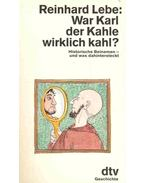 War Karl der Kahle wirklich kahl?