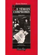 Le témoin compromis - mémoires