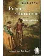 Poemes saturniens suivi de Fetes galantes