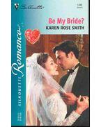 Be My Bride?