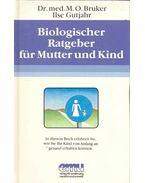 Biologischer Ratgeber für Mutter und Kind