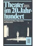 Theater im 20. jahrhundert - Programmschritten, Stylperioden, Reformmodelle