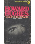 Howard Hughes : Bashful Billionaire
