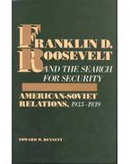 Franklin D, Roosevelt and the Search for Security - American-Soviet Relations, 1933-1939