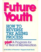 Future Youth  - How to Reverse the Aging Process