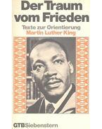 Der Traum vom Frieden - Texte zur Orientierung: Martin Luther King