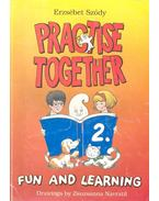 Practise Together 2. - Fun and Learning