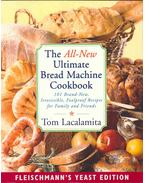 The All-New Ultimate Bread Machine Cookbook