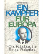 Ein Kämpfer für Europa - Otto Habsburg im Europa-Parlament
