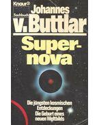 Supernova - Die jüngsten kosmischen Entdeckungen: Die Geburt eines neuen Weltbilds