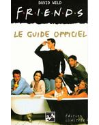 Friends : le guide officiel