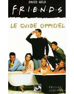 Friends : le guide officiel