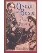 Oscar and Bosie - A Fatal Passion