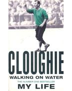 Cloughie - Walking on the Water