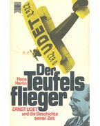 Der Teufels Flieger - Ernst Udel und die Geschichte seiner Zeit