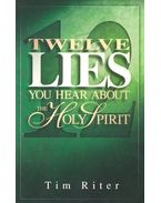 Twelve Lies You Hear About the Holy Spirit