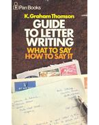 Guide to Letter Writing – What to Say How to Say it