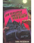 How To Disappear Completley and Never Be Found