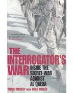 The Interrogator's War – Inside the Secret War Against Al Qaeda