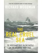 The Real Cruel Sea – The Merchant Navy in the Battle of the Atlantic, 1939-1943