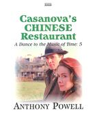 A Dance to the Music of Time 5 – Casanova's Chinese Restaurant