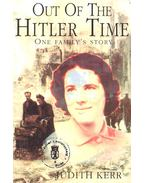 Out of the Hitler Time – One Family's Story