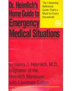 Dr. Heimlich's Home Guide to Emergency Medical Situations