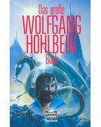 Das grosse Wolfgang Hohlbein Buch - Wolfgang Hohlbein