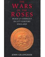 The Wars of the Roses – Peace and Conflict in 15th Century England