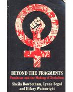 Beyond the Fragments – Feminism and the Making of Socialism