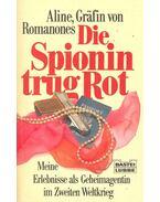 Die Spionin trug Rot - Meine Erlebnisse als Geheimagentin im Zweiten Weltkrieg