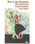 Blut in der Bassena – Mörderische Geschichten aus Wien