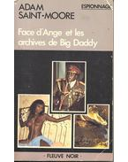Face d'Ange et les archives de Big Daddy