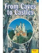 From Caves to Castles
