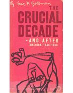 The Crucial Decade - And After America, 1945-1960