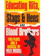 Educating Rita, Stags and Hens – blood Brothers