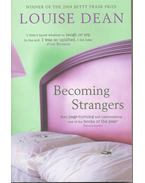 Becoming Strangers