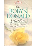 The Collection: Captives of the Past; A Willing Surrender - Donald, Robyn