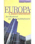 Europa-Chauvinismus – Der Hochmut der Institutionen