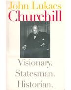 Churchill – Visionary, Statesman, Historian