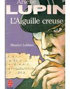 Arsene Lupin , L'aiguille creuse