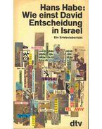 Wie einst David Entscheidung in Israel